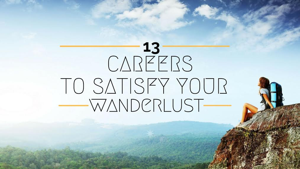 Careers To Satisfy Your Wanderlust Mindler - 13 careers for people with wanderlust